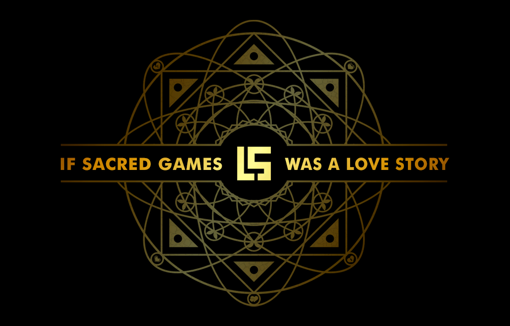 Sacred Games: what if it was a love story?