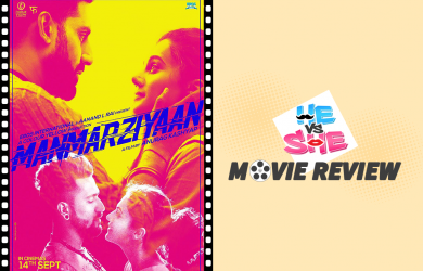 Manmarziyan Movie Review